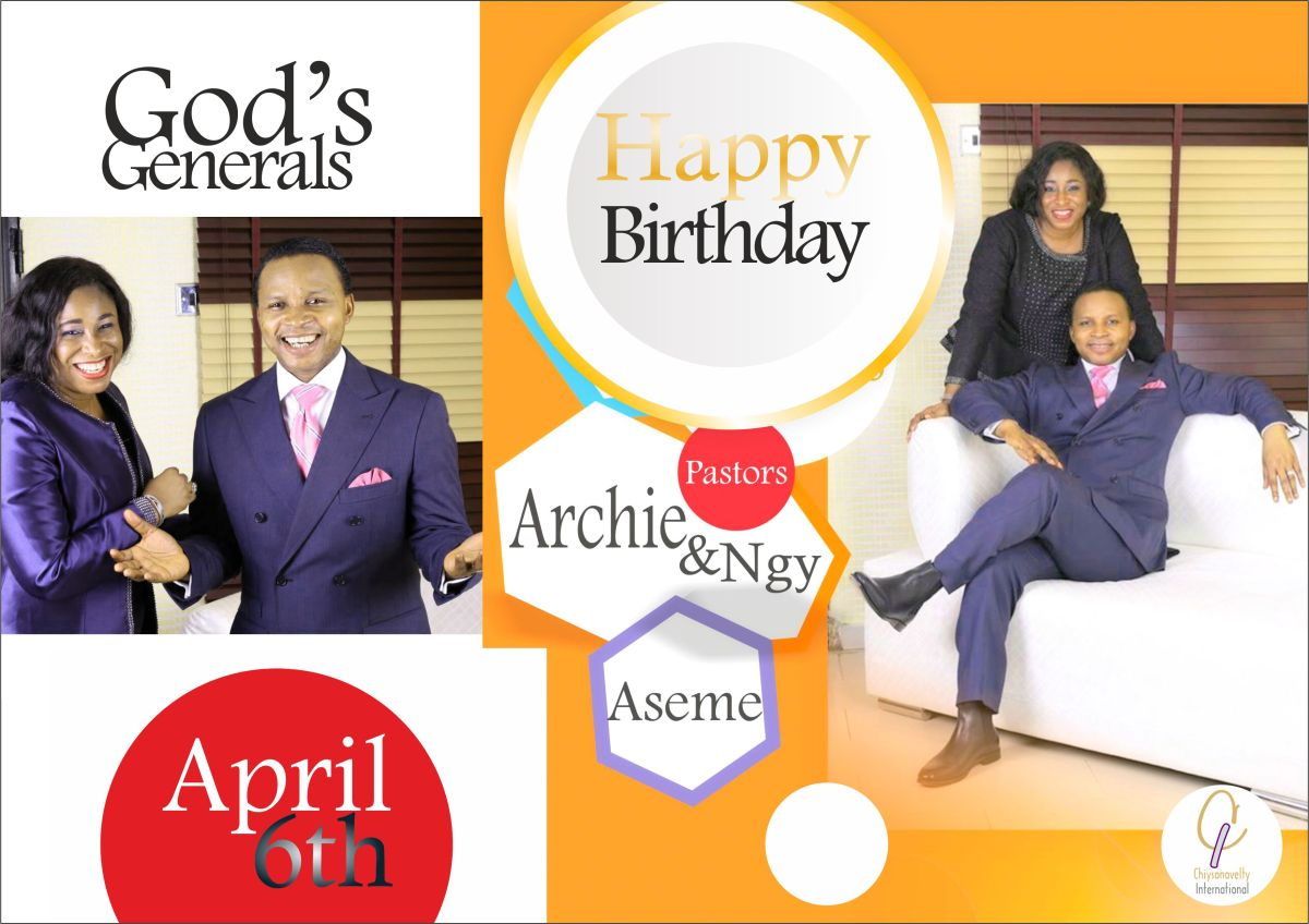 Happy Birthday God's Generals, Pastors Archie & Ngy Aseme!